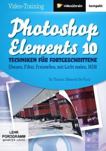 Photoshop Elements 10 - Techniken für Fortgeschrittene