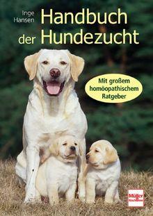 Handbuch der Hundezucht: Mit großem homöopathischem Ratgeber