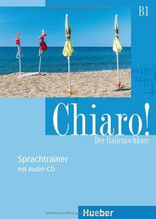 Chiaro! B1. Sprachtrainer mit Audio-CD