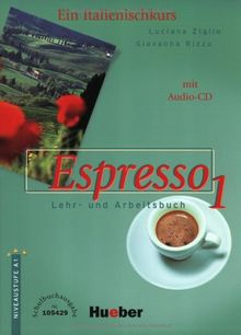 Espresso 1. Ein Italienischkurs: Espresso 1. Schulbuchausgabe. Mit CD. Ein Italienischkurs. (Ohne Lösungen). (Lernmaterialien)