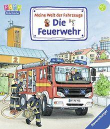 Meine Welt der Fahrzeuge: Die Feuerwehr