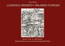 Ludovico - Orlando Furioso Buchillustrationen, Bd. 1: Das 16. Jahrhundert