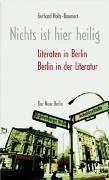 Nichts ist hier heilig. Literaten in Berlin. Berlin in der Literatur