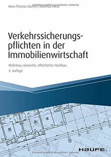 Verkehrssicherungspflichten in der Immobilienwirtschaft: Wohnbau, Gewerbe, öffentlicher Hochbau (Hammonia bei Haufe)