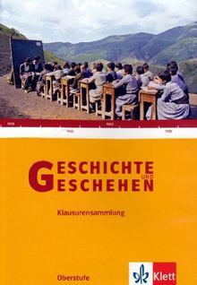Geschichte u. Geschehen Oberstufe-Klausurensammlung