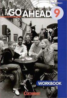 Go Ahead - Ausgabe für die sechsstufige Realschule in Bayern: 9. Jahrgangsstufe - Workbook (alt)