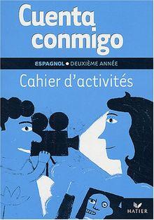 Espagnol 2ème année Cuenta conmigo : Cahier d'activités