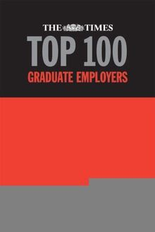 "The ""Times"" Top 100 Graduate Employers 2006-2007: The Definitive Guide to the Leading Employers Recruiting Graduates During 2006-2007"