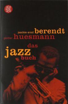 Das Jazzbuch: Von New Orleans bis ins 21. Jahrhundert: Von New Orleans bis ins 21. Jahrtausend. Mit ausführlicher Diskographie
