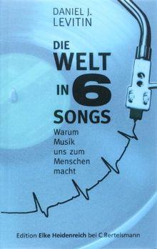 Die Welt in sechs Songs: Warum Musik uns zum Menschen macht