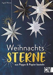 Weihnachtssterne. Aus Pappe & Papier basteln. Weihnachtsdeko im trendigen skandinavisch-minimalistischen Look. Mit Vorlagen in Originalgröße.