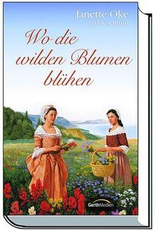 Akadien-Saga, Band 1: Wo die wilden Blumen blühen