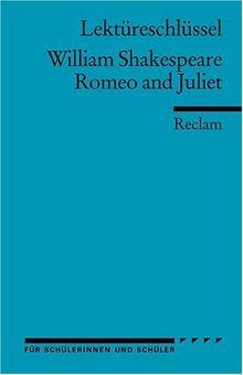 William Shakespeare: Romeo und Julia. Lektüreschlüssel
