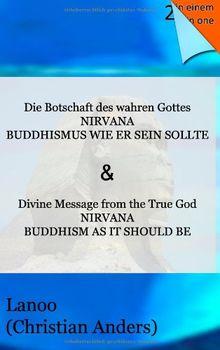 Die Botschaft des wahren Gottes-Nirvana: Buddhismus wie er sein sollte