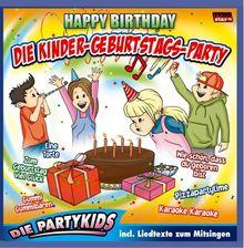 Die Kinder-Geburtstags-Party; Hoch sollst du leben; Wie schön dass du geboren bist; Zum Geburtstag viel Glück; Happy Birthday to you; Kindergeburtstag; Kindergeburtstagsmusik