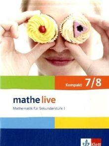 Mathe live - kompakt. Mathematik für Sekundarstufe I / Schülerbuch 7/8