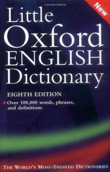 The Little Oxford English Dictionary: Edited by Angus Stevenson with Julia Elliott and Richard Jones