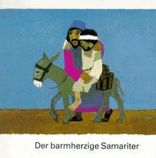 Was uns die Bibel erzählt. 26 Hefte in Kleinformat: Was uns die Bibel erzählt / Der barmherzige Samariter.: 7