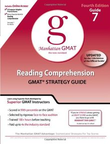 Reading Comprehension GMAT Preparation Guide, 4th Edition: 7 (Manhattan GMAT Preparation Guide: Reading Comprehension)