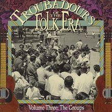 Troubadours of the Folk Era 3