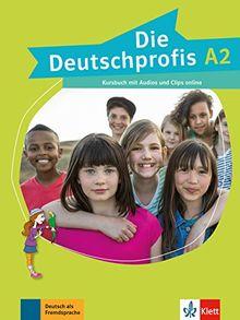 Die Deutschprofis A2: Kursbuch + Audios und Clips online