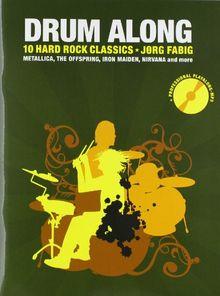 Drum Along 5: 10 Hard Rock Classics. Metallica, The Offspring, Iron Maiden, Nirvana and more: 10 Hard Rock Classics. Play Along Schlagzeug