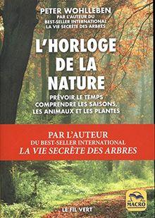 L'horloge de la nature : Prévoir le temps, comprendre les saisons, les animaux et les plantes