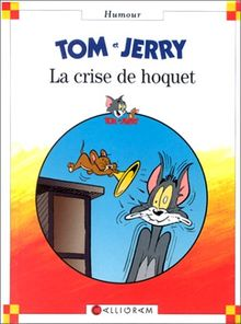 TOM ET JERRY : LA CRISE DE HOQUET (Petite Bibl. Humour)