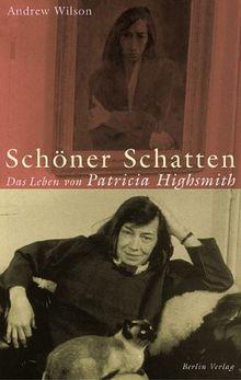 Schöner Schatten: Patricia Highsmith