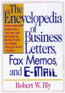 The Encyclopedia of Business Letters, Fax Memos, and E-Mail