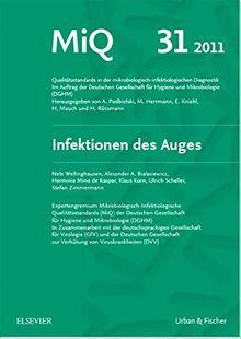 MiQ 31: Infektionen des Auges: Qualitätsstandards in der mikrobiologisch-infektiologischen Diagnostik