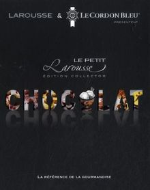 Le petit Larousse du chocolat : Edition collector