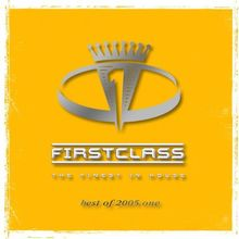 First Class 2005/1. The Finest in House.