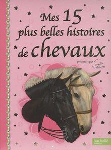 Mes 15 Plus Belles Histoires de Chevaux (Sophie Thalmann)