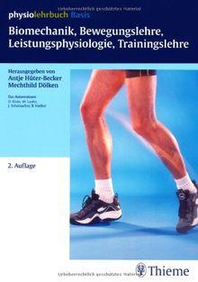 Biomechanik, Bewegungslehre, Leistungsphysiologie, Trainingslehre (physiolehrbu
