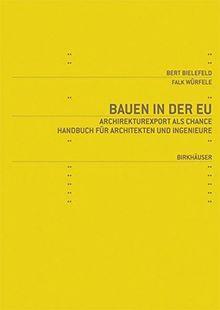 Bauen in der EU: Architekturexport als Chance. Handbuch für Architekten und Ingenieure
