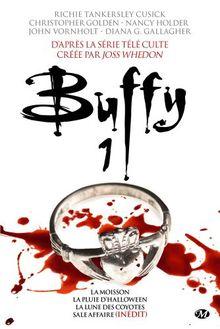 Buffy, Tome 1 : La Moisson ; La Pluie d'Halloween ; La Lune des coyotes ; Sale affaire (inédit)