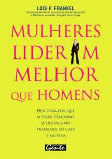 Mulheres Lideram Melhor Que Homens (Em Portuguese do Brasil)