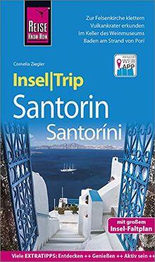 Reise Know-How InselTrip Santorin / Santoríni: Reiseführer mit Insel-Faltplan und kostenloser Web-App