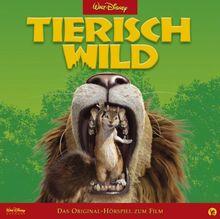 Tierisch Wild: Das Original-Hörspiel zum Film von Walt Disney