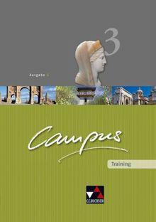 Campus B: Campus Ausgabe B Training 3. Arbeitsheft: Gesamtkurs Latein