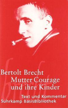 Mutter Courage und ihre Kinder: Eine Chronik aus dem Dreißigjährigen Krieg: Text und Kommentar (Suhrkamp BasisBibliothek)