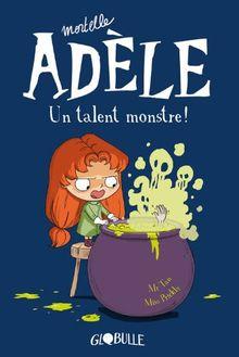 Mortelle Adèle, Tome 6 : Un talent monstre !