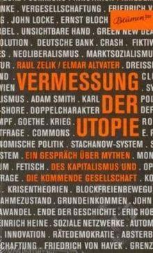Vermessung der Utopie: Ein Gespräch über Mythen des Kapitalismus und die kommende Gesellschaft
