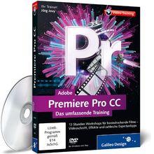 Adobe Premiere Pro CC - Das umfassende Training (PC+MAC+Linux)