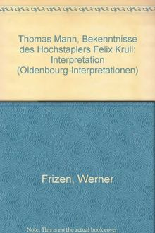 Oldenbourg Interpretationen, Bd.25, Bekenntnisse des Hochstaplers Felix Krull