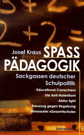 Spasspädagogik Sackgassen Deutscher Schulpolitik Von Josef Kraus