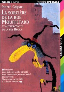 La sorcière de la rue Mouffetard, et autres contes de la rue Broca