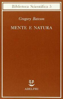 Mente e natura. Un'unità necessaria