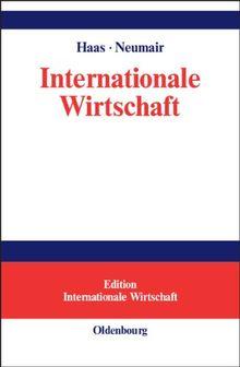 Internationale Wirtschaft: Rahmenbedingungen, Akteure, räumliche Prozesse